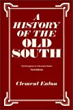 Eaton, Clement: History of the Old South: The Emergence of a Reluctant Nation