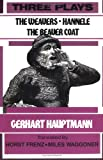 Hauptmann, Gerhart: Three Plays: The Weavers, Hannele, the Beaver Coat