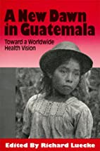 A New Dawn in Guatemala: Toward a Worldwide…