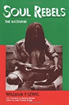 Soul Rebels: The Rastafari by William F.…