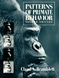 Bramblett, Claud A.: Patterns of Primate Behavior