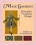 Cunningham, Rebecca: The Magic Garment: Principles of Costume Design