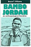 Williams, Bruce T.: Bambo Jordan: An Anthropolotical Narrative