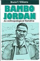 Bambo Jordan: An Anthropolotical Narrative…