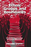Barth, Frederik: Ethnic Groups and Boundries