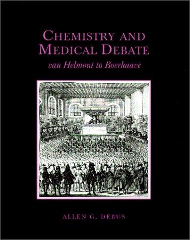 chemistry-and-medical-debate-van-helmont-to-boerhaave