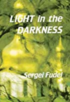 Light in the Darkness by Sergei Fudel
