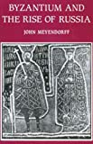 Meyendorff, Jean: Byzantium and the Rise of Russia: A Study of Byzantino-Russian Relations in the Fourteenth Century