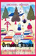 Orthodox Alaska: A Theology of Mission by…