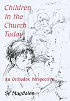 Children in the Church Today: An Orthodox…
