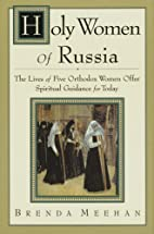 Holy Women of Russia: The Lives of Five…