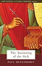 The Anointing of the Sick (The Orthodox…
