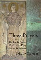 Three Prayers: The Lord's Prayer, O…