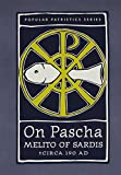 Melito: On Pascha: With the Fragments of Melito and Other Material Related to the Quartodecimans
