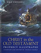 Christ in the Old Testament: Prophecy…