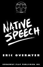 Native Speech by Eric Overmyer