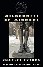 Wilderness of Mirrors by Charles Evered