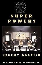Super Powers by Jeremy Dobrish