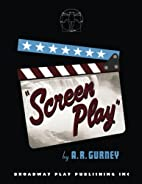 Screen Play by A. R. Gurney