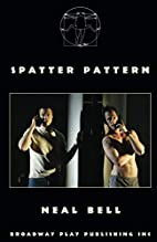 Spatter Pattern by Neal Bell