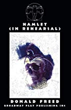 Hamlet (In Rehearsal) by Donald Freed