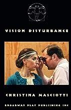 Vision Disturbance by Christina Masciotti