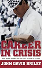 Career in Crisis: Paul Bear Bryant and the…