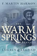 The Warm Springs Story: Legacy & Legend by…