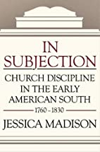 In subjection : church discipline in the…
