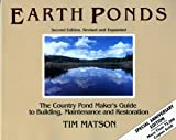 Matson, Tim: Earth Ponds: The Country Pond Maker's Guide to Building, Maintenance and Restoration