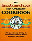 Sands, Brinna: The King Arthur Flour 200th Anniversary Cookbook/Dedicated to the Pure Joy of Baking