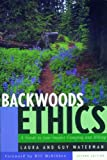 Waterman, Laura: Backwoods Ethics : A Guide to Low-Impact Camping and Hiking