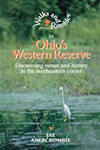 Walks and Rambles in Ohio's Western Reserve:…