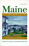 Tree, Christina: Maine - An Explorer&#39;s Guide: An Explorer&#39;s Guide