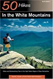 Doan, Daniel: 50 Hikes in the White Mountains: Hikes and Backpacking Trips in the High Peaks Region of New Hampshire