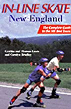 In-line skate New England : the Complete…
