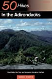 McMartin, Barbara: 50 Hikes in the Adirondacks: Short Walks, Day Trips and Backpacks Throughout the Park