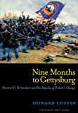 Coffin, Howard: Nine Months to Gettysburg : Stannard's Vermonters and the Repulse of Pickett's Charge