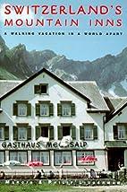 Switzerland's Mountain Inns: A Walking…