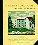 Morse, Flo: A Young Shaker's Guide to Good Manners: A Facsimile of a Juvenile Guide, or Manual of Good Manners, 1844