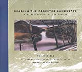 Wessels, Tom: Reading the Forested Landscape: A Natural History of New England
