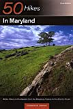Adkins, Leonard: 50 Hikes in Maryland : Walks, Hikes and Backpacks from the Allegheny Plateau to the Atlantic Ocean