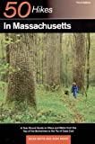 White, Brian: 50 Hikes in Massachusetts: A Year-Round Guide to Hikes and Walks from the Top of the Berkshires to the Tip of Cape Cod