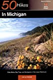 Dufresne, Jim: 50 Hikes in Michigan: 60 Walks, Day Trips, and Backpacks in the Lower Peninsula