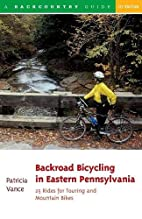 Backroad Bicycling in Eastern Pennsylvania:…