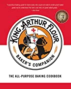 The King Arthur Flour Baker's Companion: The…