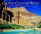 John Annerino: Grand Canyon Wild: A Photographic Journey