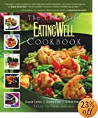 The Essential EatingWell Cookbook: Good Carbs, Good Fats, Great Flavors (Eating Well)