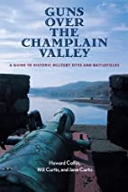 Guns over the Champlain Valley : a guide to…
