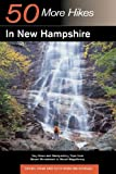 Doan, Daniel: 50 More Hikes in New Hampshire: Day Hikes And Backpacking Trips from Mount Monadnock to Mount Magalloway